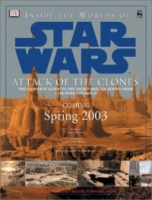 Inside the Worlds of Star Wars, Episode II - Attack of the Clones: The Complete Guide to the Incredible Locations артикул 6492d.