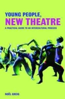 Young People, New Theatre: A Practical Guide to an Intercultural Process артикул 6304d.