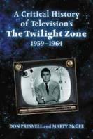 A Critical History of Television's The Twilight Zone, 1959-1964 артикул 6306d.