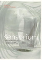 Sensorium: Embodied Experience, Technology, and Contemporary Art артикул 6319d.
