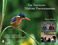 The Traveling Nature Photographer: A Guide for Exploring the Natural World Through Photography артикул 6330d.
