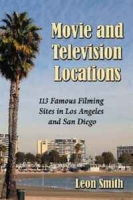 MOVIE AND TELEVISION LOCATIONS: 113 Famous Filming Sites in Los Angeles and San Diego артикул 6336d.