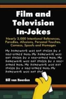 Film and Television In-Jokes: Nearly 2,000 Intentional References, Parodies, Allusions, Personal Touches, Cameos, Spoofs and Homages артикул 6341d.