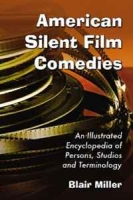 American Silent Film Comedies: An Illustrated Encyclopedia of Persons, Studios and Terminology артикул 6342d.
