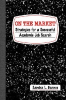 On the Market: Strategies for a Successful Academic Job Search артикул 6357d.