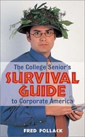 The College Senior's Survival Guide to Corporate America артикул 6365d.