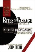 Rites of Passage at $100,000 to $1 Million+: Your Insider's Lifetime Guide to Executive Job-Changing and Faster Career Progress in the 21st Century артикул 6366d.