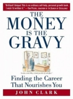 The Money is the Gravy: Finding the Career that Nourishes You артикул 6369d.