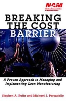 Breaking the Cost Barrier: A Proven Approach to Managing and Implementing Lean Manufacturing артикул 6377d.