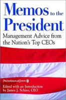 Memos to the President: Management Advice From the Nation's Top CEOs артикул 6389d.