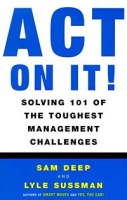 Act on It!: Solving 101 of the Toughest Management Challenges артикул 6397d.