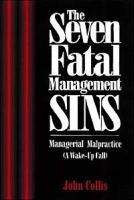 The Seven Fatal Management Sins Understanding and Avoiding Managerial Malpractice артикул 6403d.