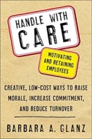 Handle With CARE: Motivating and Retaining Employees артикул 6406d.