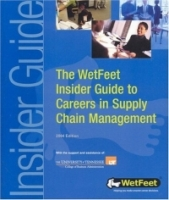 The WetFeet Insider Guide to Careers in Supply Chain Management (Wetfeet Insider Guides) артикул 6419d.