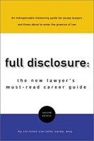 Full Disclosure: The New Lawyer's Must-Read Career Guide артикул 6457d.