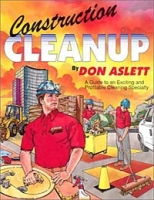 Construction Cleanup: A Guide to an Exciting & Profitable Cleaning Specialty артикул 6460d.